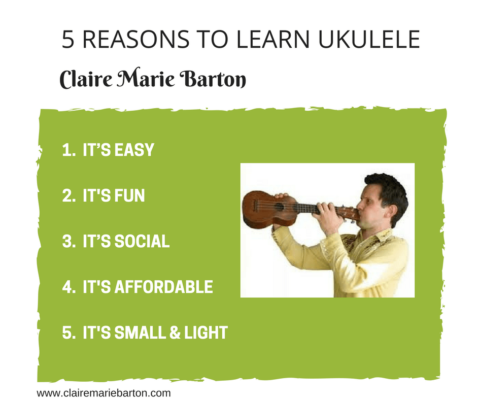 Why Learn the Ukulele?